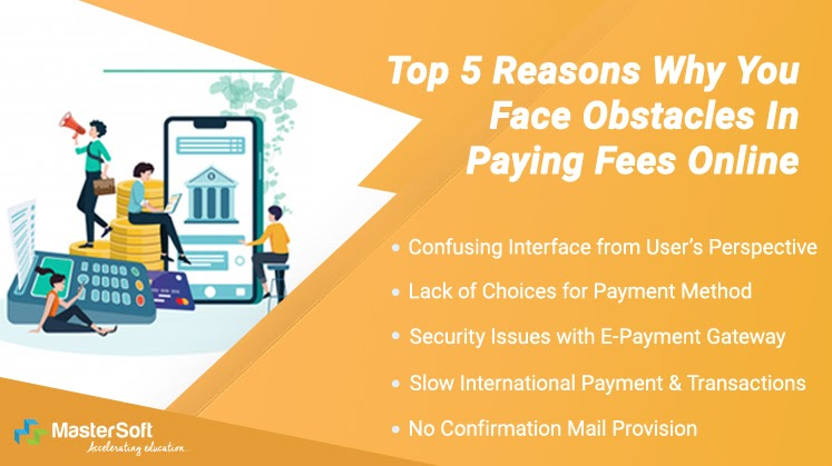 5 Top Reasons Why You Face Obstacles in Paying Fees Online