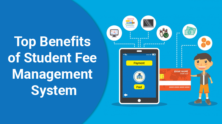 Top Benefits of Student Fee Management System