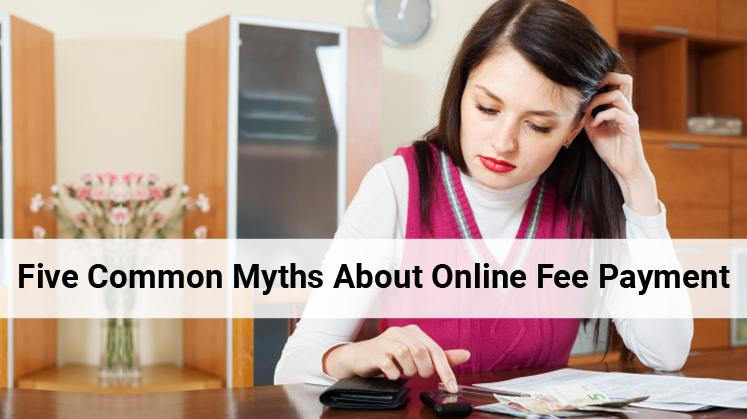 Five Common Myths about Online Fee Payment